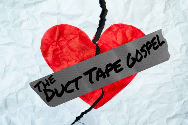 The Duct Tape Gospel - Living Hopeful With Wounds (Traditional) Image